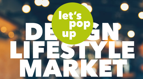 Let`s pop up, Design- Lifestyle-Markt