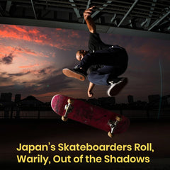 Japan's Skateboarders Roll, Warily, Out of the Shadows