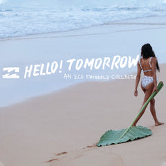 Billabong Women's 2020 | Hello Tomorrow An Eco Friendly Movement