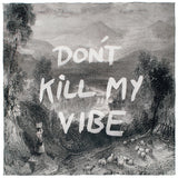 Don't Kill My Vibe Silk Scarf