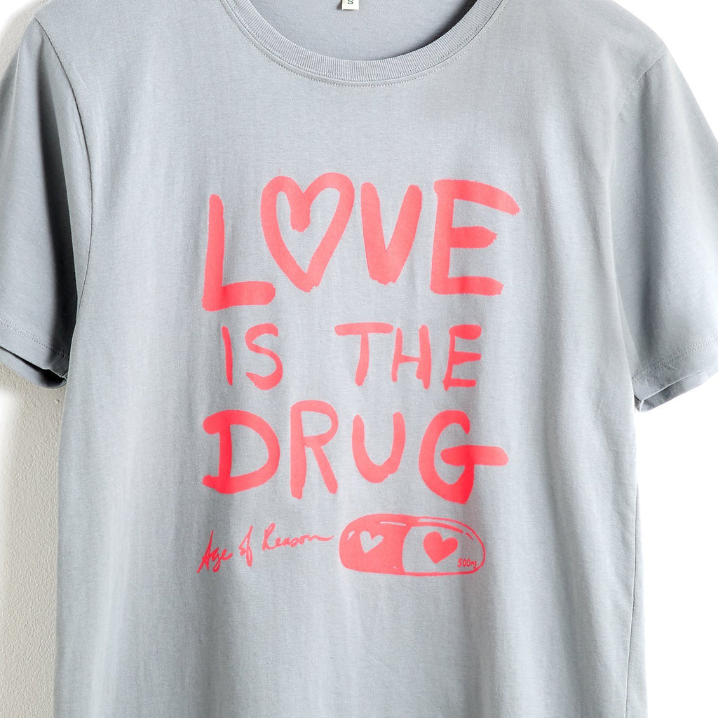 Love is The Drug Tee