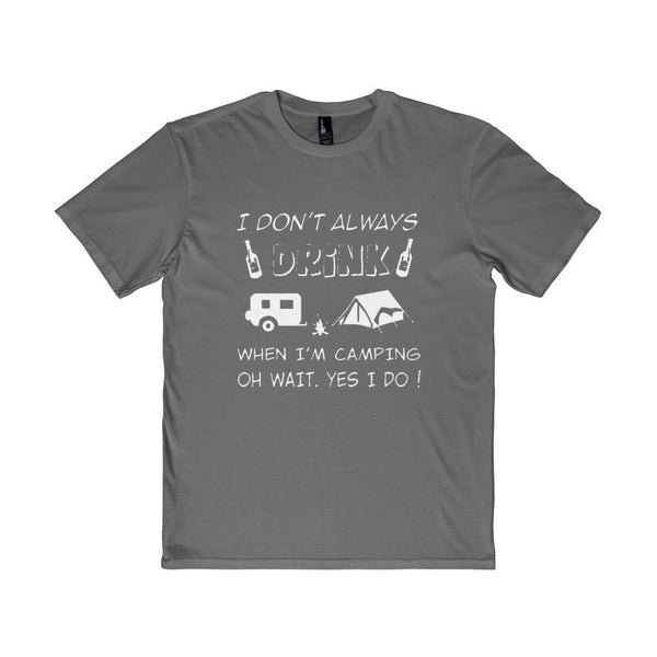 I Don't Always Drink When I'm Camping Men's District T-Shirt-T-Shirt-AshoppingZ
