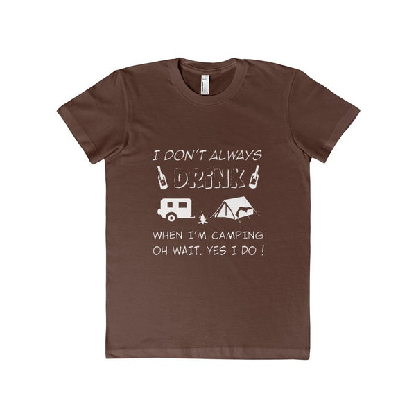 I Don't Always Drink When I'm Camping Women's T-shirt-T-Shirt-AshoppingZ
