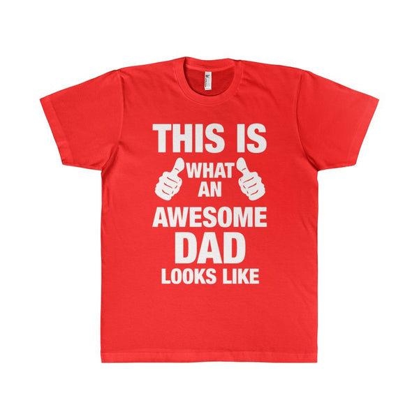 This Is What An Awesome DAD Looks Like Women's Unisex T-shirt-T-Shirt-AshoppingZ