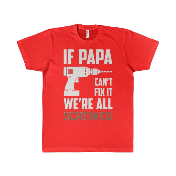 If PAPA Can't Fix It We're All Screwed Women's Unisex T-shirt-T-Shirt-AshoppingZ