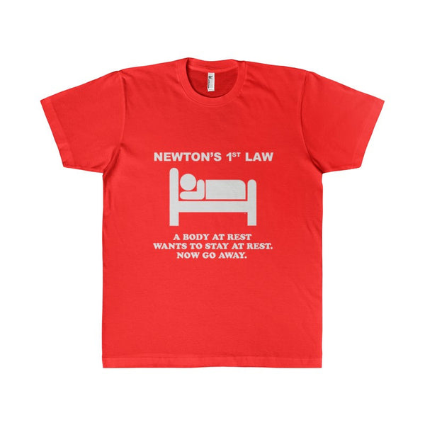 Newton's 1st Law - A Body At Rest - Wants To Stay At Rest - Now Go Away Women's Unisex T-shirt-T-Shirt-AshoppingZ