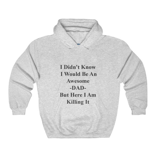 I Didn't Know I'd Be An Awesome DAD But Here I Am Killing It Adult Men's Gildan Hoodie-Hoodie-AshoppingZ