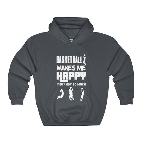 Basketball Makes Me Happy You? Not So Much Men's Gildan Hoodie-Hoodie-AshoppingZ