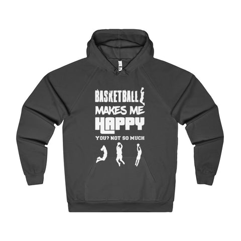 Basketball Makes Me Happy You? Not So Much Men's Hoodie-Hoodie-AshoppingZ