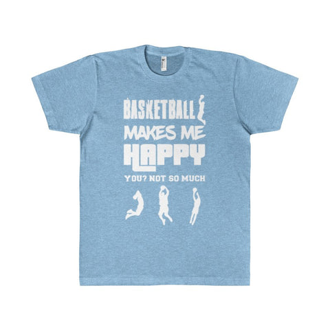 Basketball Makes Me Happy You? Not So Much Women's Unisex T-shirt-T-Shirt-AshoppingZ
