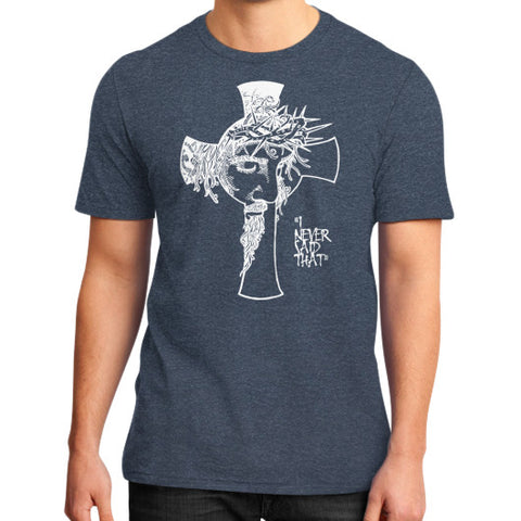 """I never said that"" - Jesus Christ Men's District T-Shirt Heather navy AshoppingZ.com"