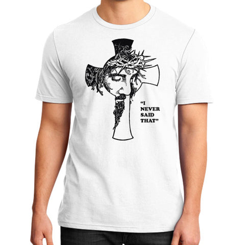 """I never said that"" - Jesus Christ Men's District T-Shirt White AshoppingZ.com"