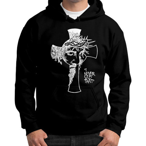 """I never said that"" - Jesus Christ Men's Gildan Hoodie Black AshoppingZ.com"