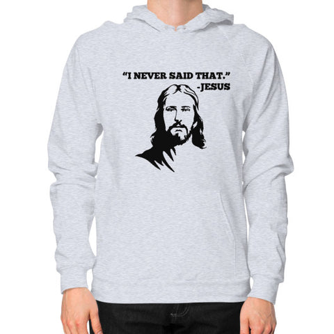 """I never said that"" - Jesus Christ Men's Hoodie Heather grey AshoppingZ.com"