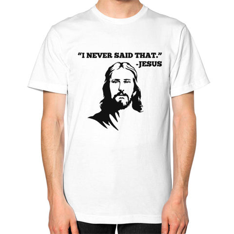 """I never said that"" - Jesus Christ Men's T-Shirt White AshoppingZ.com"