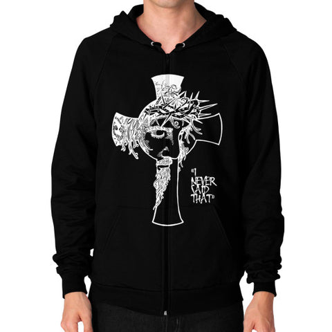 """I never said that"" - Jesus Christ Men's Zip Hoodie Black AshoppingZ.com"