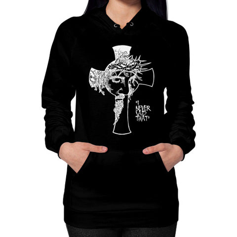 """I never said that"" - Jesus Christ Women's Hoodie Black AshoppingZ.com"