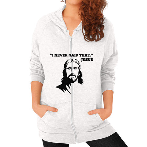"""I never said that"" - Jesus Christ Women's Zip Hoodie Tri-Blend Oatmeal AshoppingZ.com"