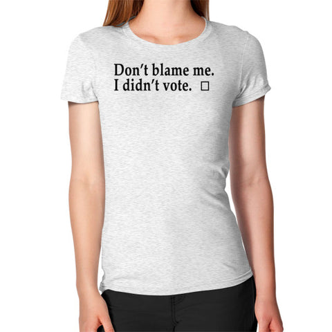 Don't Blame Me Women's T-Shirt Ash grey Robert Klein