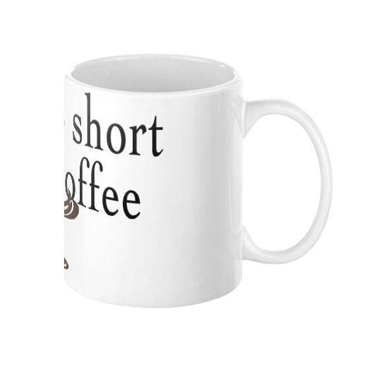 Life is too short for bad coffee - Coffee Mug  Robert Klein