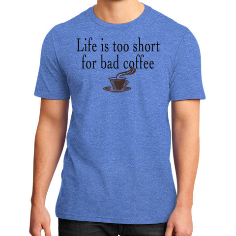 Life Is Too Short For Bad Coffee T-Shirt Heather blue Robert Klein