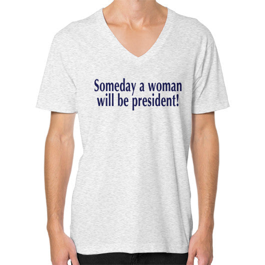 Someday a Woman will be President! V-Neck Ash grey Robert Klein