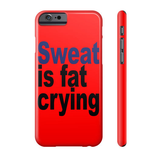 Sweat is fat crying Phone Case  Robert Klein