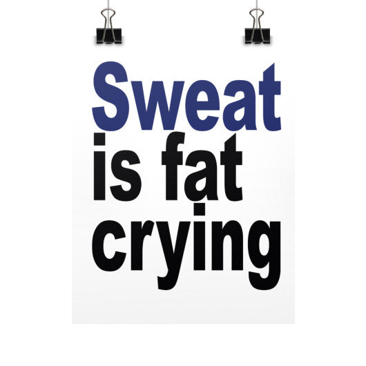Sweat is fat crying Vertical Fine Art Prints (Posters)  Robert Klein