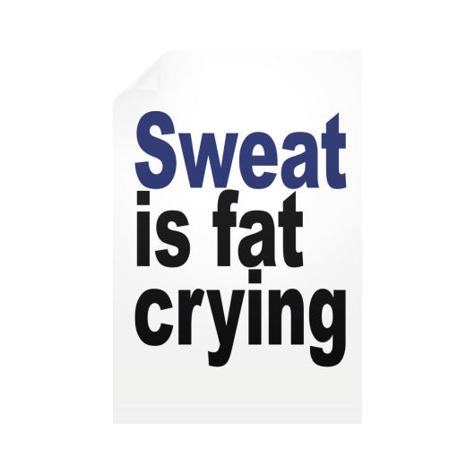 Sweat is fat crying Vertical Wall Decals  Robert Klein
