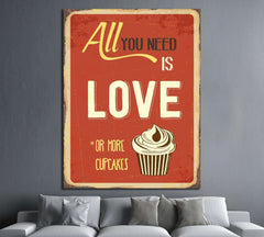 All you need is love or more cupcakes №4555 Ready to Hang Canvas Print