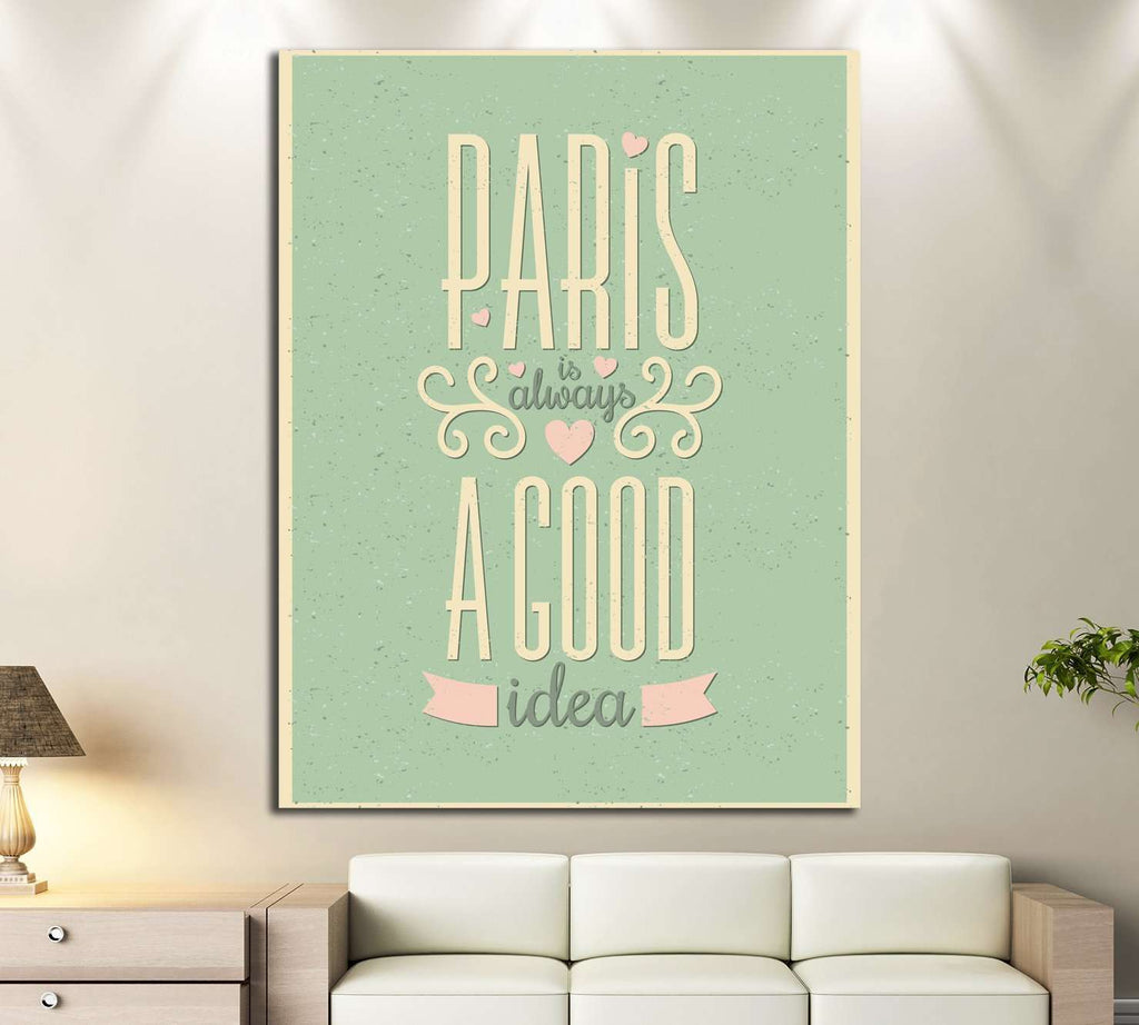 Paris Is Always A Good Idea 4529 Ready To Hang Canvas Print Zellart