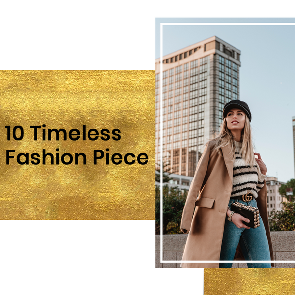 10 Timeless Fashion Piece
