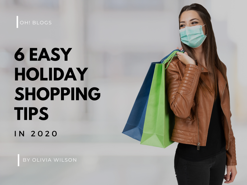 6 Easy Holiday Shopping Tips  in 2020