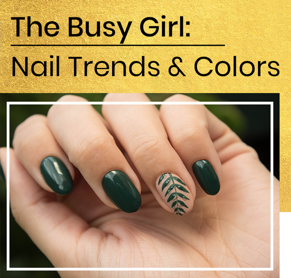 The Busy Girl: Nail Trends & Colors