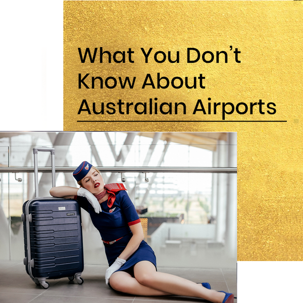 What You Don't Know About Australian Airports
