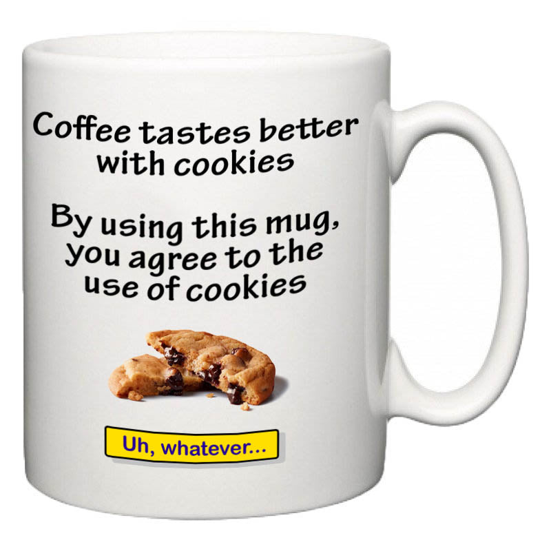 "Novelty Ceramic Mug 10oz - ""You Agree to the Use of Cookies"""