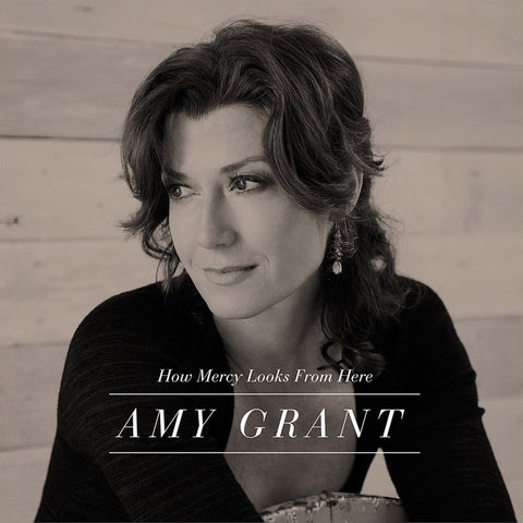 Amy Grant - How Mercy Looks From Here Vinyl