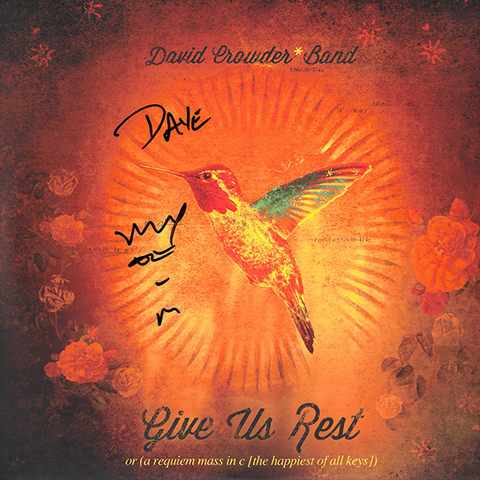 David Crowder Band - Give Us Rest; or (A Requiem Mass in C [the Happiest of All Keys]) (Double Vinyl) (Autographed!)