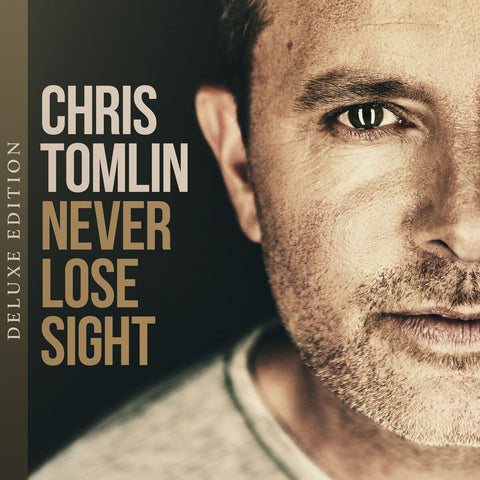 Chris Tomlin - Never Lose Sight (Deluxe Edition) Digital