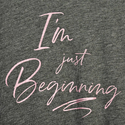 I am Just Beginning Flowy Long Sleeve Tee