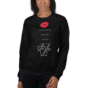 Dopeness Never Goes Out of Style Sweatshirt