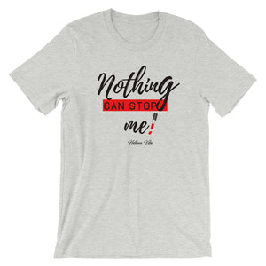 Nothing Can Stop Me Slogan Tee - Helluva Vibe Apparel