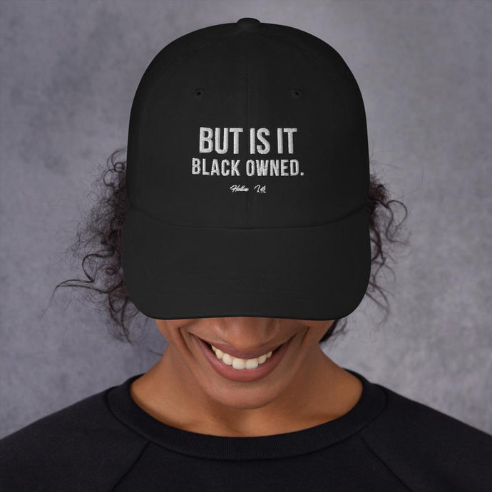 But Is It Black Owned Dad hat - Helluva Vibe Apparel
