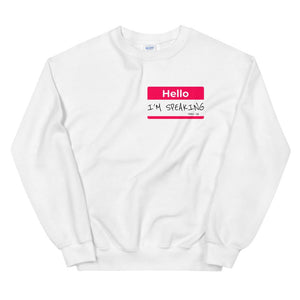 I'M SPEAKING NAME TAG Sweatshirt - Helluva Vibe Apparel