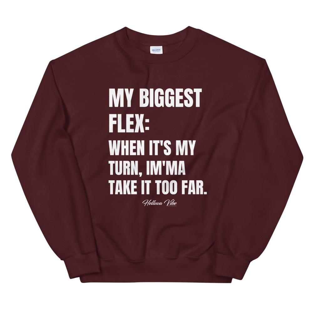 My Biggest Flex Sweatshirt - Helluva Vibe Apparel