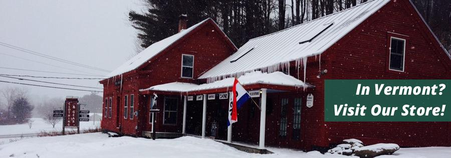 In Vermont? Visit Our Store!