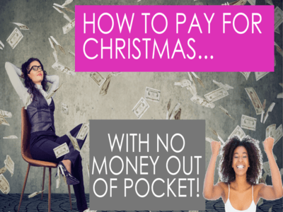 How to Pay for Christmas With NO Money Out of Pocket!