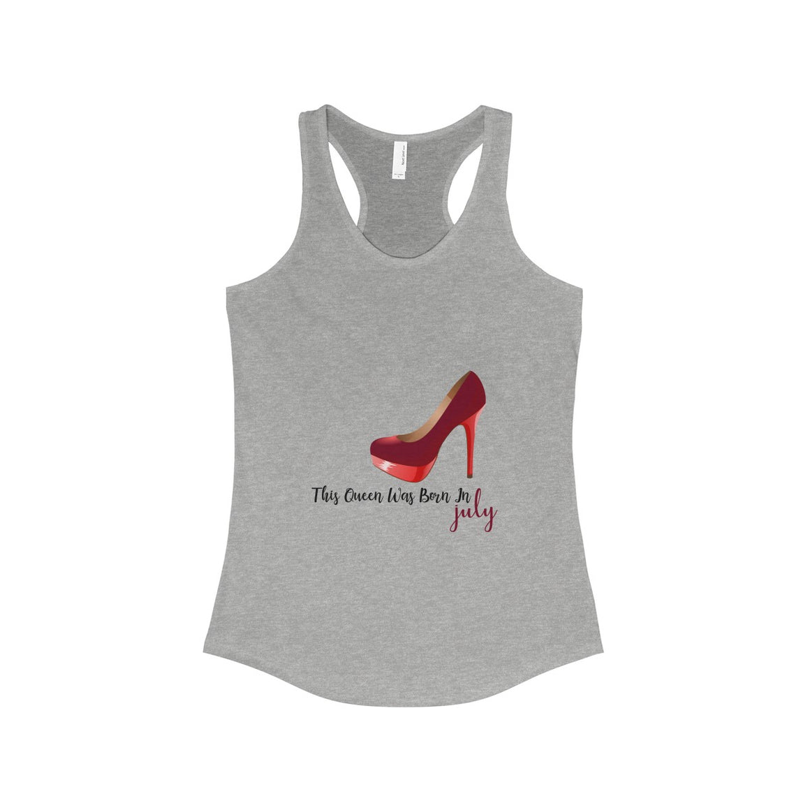This Queen Was Born in July Women's Ideal Racerback Tank - Lose A Pound Daily