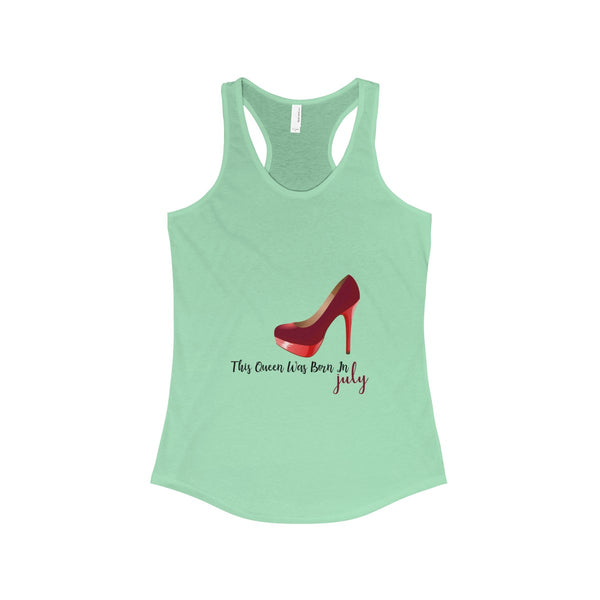 This Queen Was Born In July Women's Ideal Birthday Racerback Tank - Lose A Pound Daily