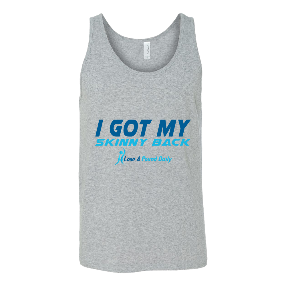 I Got My Skinny Back Shirts - Lose A Pound Daily
